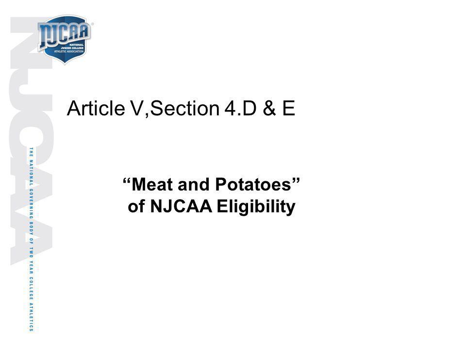 Article V,Section 4.D & E Meat and Potatoes of NJCAA Eligibility