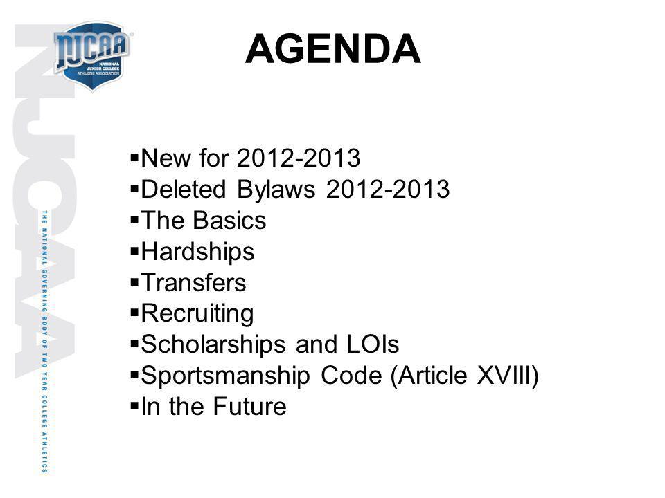 AGENDA New for 2012-2013 Deleted Bylaws 2012-2013 The Basics Hardships