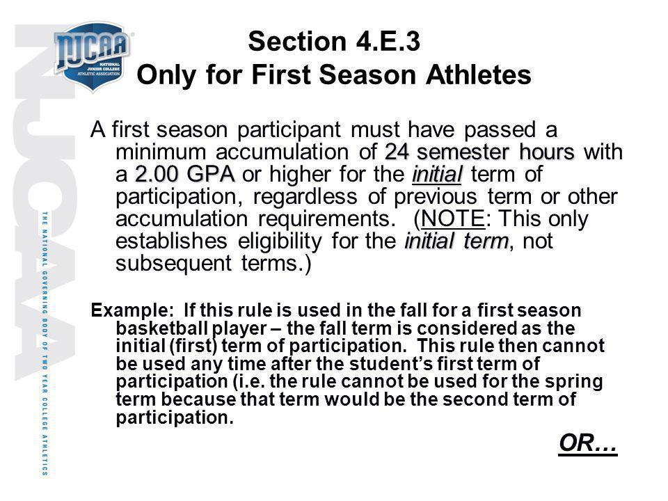 Section 4.E.3 Only for First Season Athletes