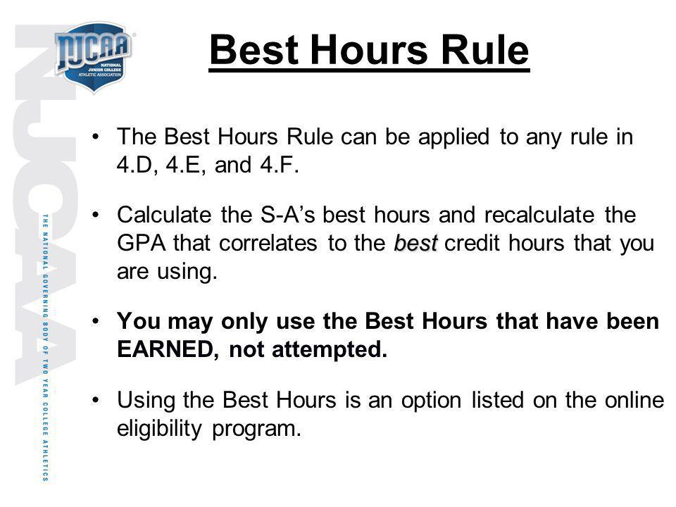 Best Hours Rule The Best Hours Rule can be applied to any rule in 4.D, 4.E, and 4.F.