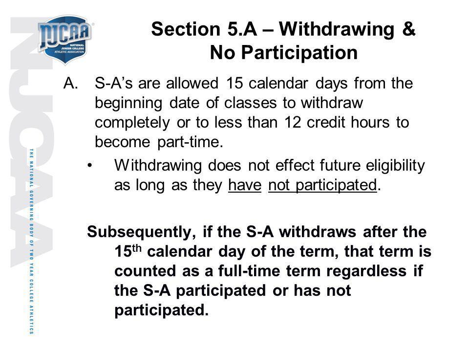 Section 5.A – Withdrawing & No Participation