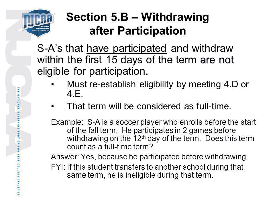 Section 5.B – Withdrawing after Participation