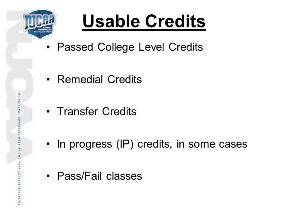 Usable Credits Passed College Level Credits Remedial Credits