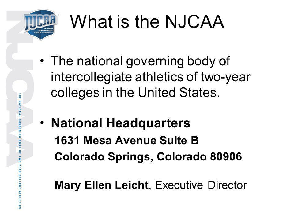 What is the NJCAA The national governing body of intercollegiate athletics of two-year colleges in the United States.