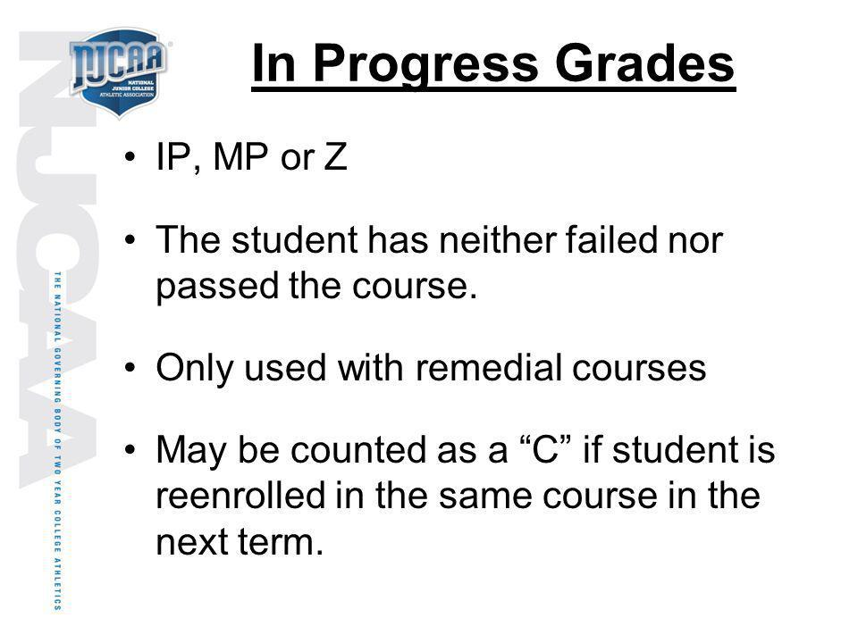 In Progress Grades IP, MP or Z