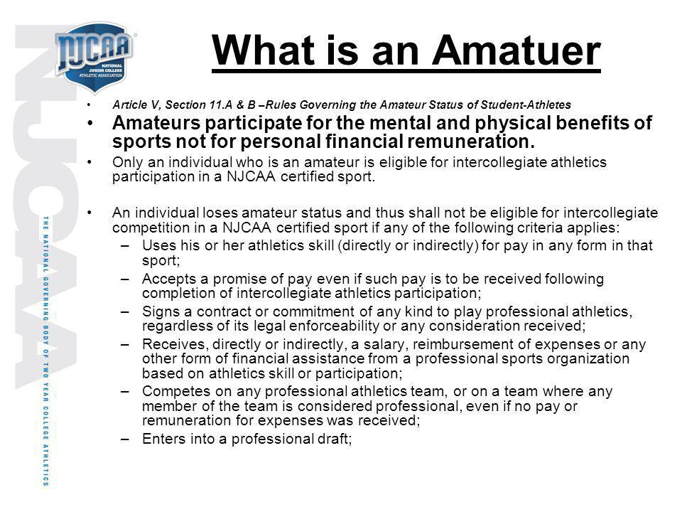 What is an Amatuer Article V, Section 11.A & B –Rules Governing the Amateur Status of Student-Athletes.