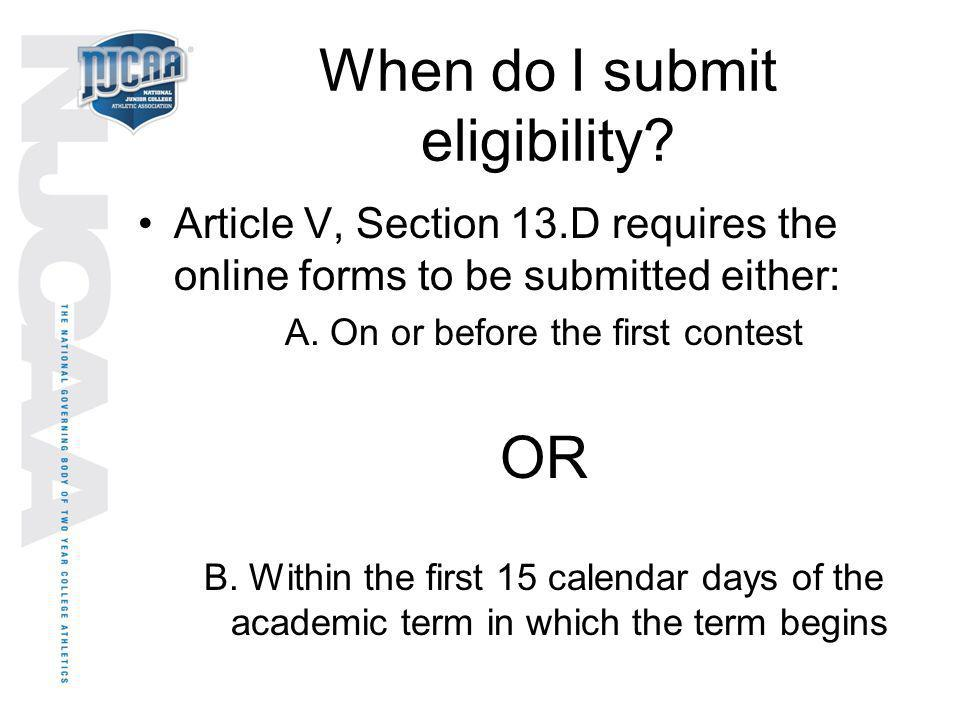 When do I submit eligibility