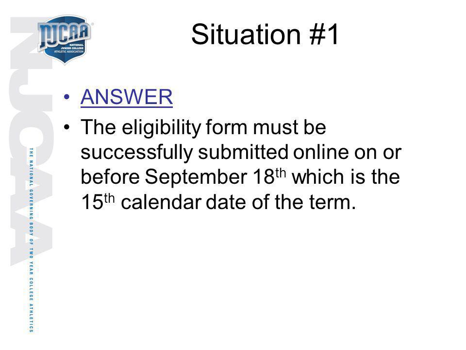 Situation #1 ANSWER.