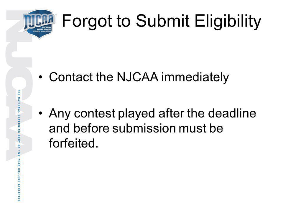 Forgot to Submit Eligibility