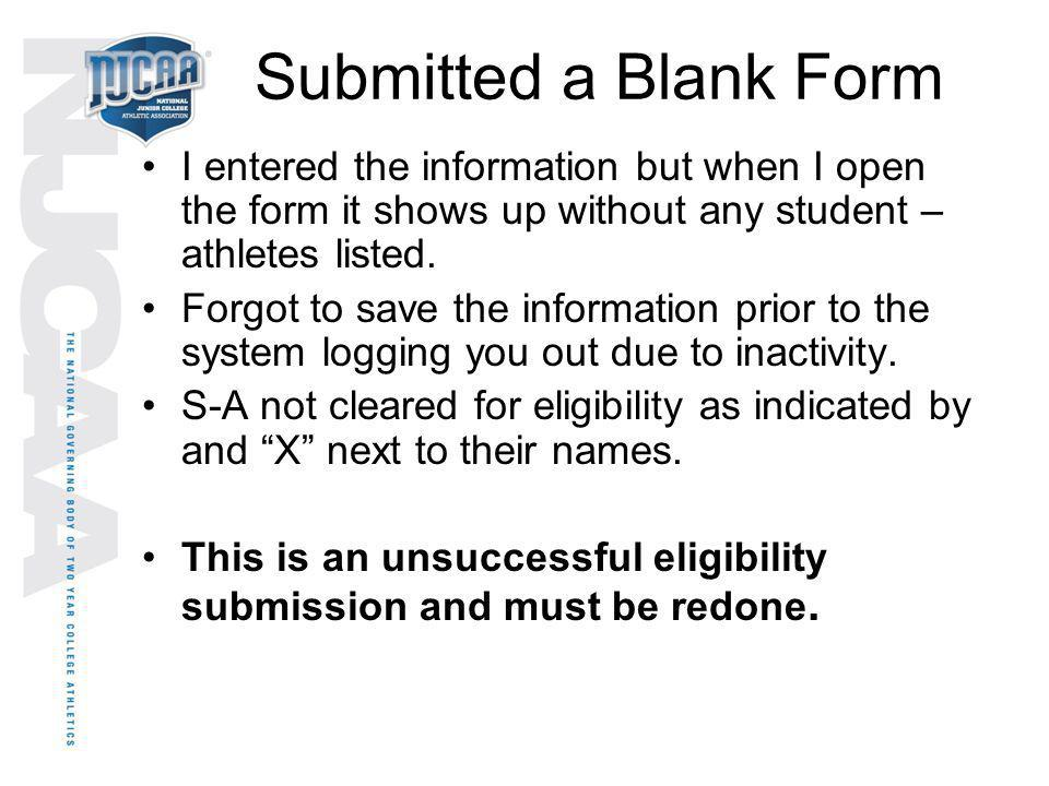 Submitted a Blank Form I entered the information but when I open the form it shows up without any student –athletes listed.
