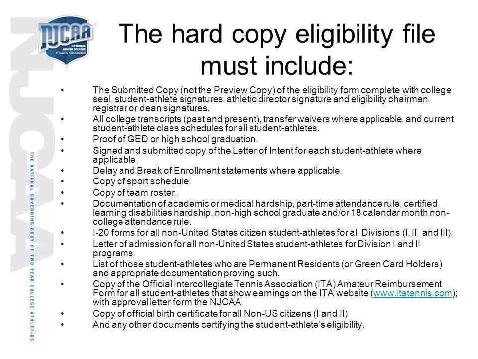 The hard copy eligibility file must include: