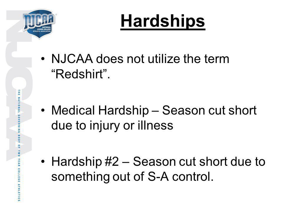 Hardships NJCAA does not utilize the term Redshirt .