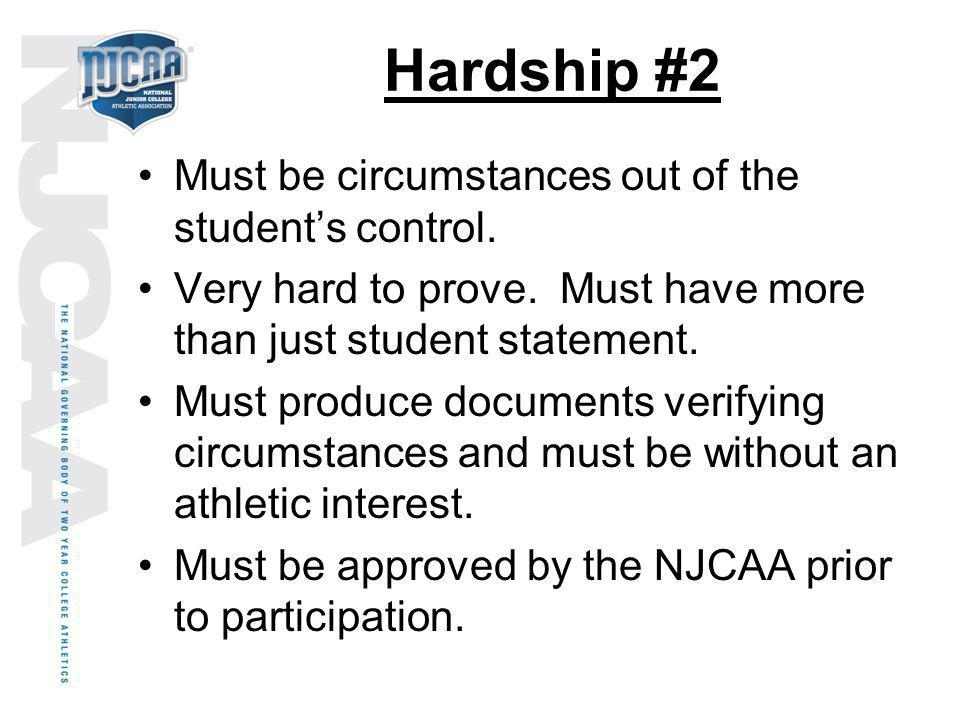 Hardship #2 Must be circumstances out of the student's control.