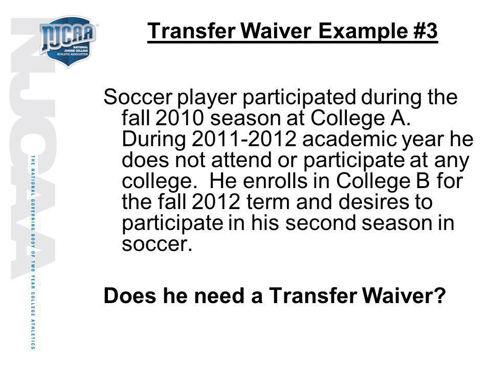 Transfer Waiver Example #3
