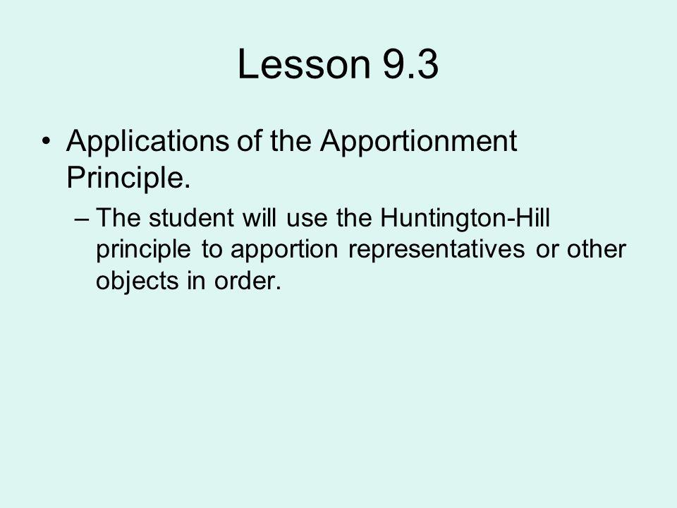Lesson 9.3 Applications of the Apportionment Principle.