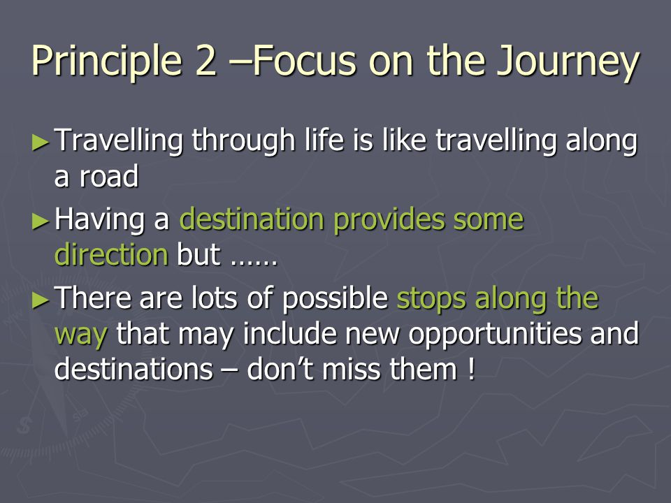 Principle 2 –Focus on the Journey