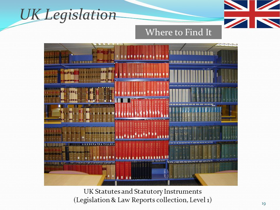 UK Legislation Where to Find It UK Statutes and Statutory Instruments
