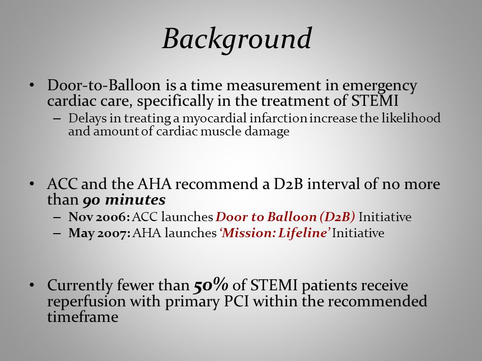 Background Door-to-Balloon is a time measurement in emergency cardiac care, specifically in the treatment of STEMI.