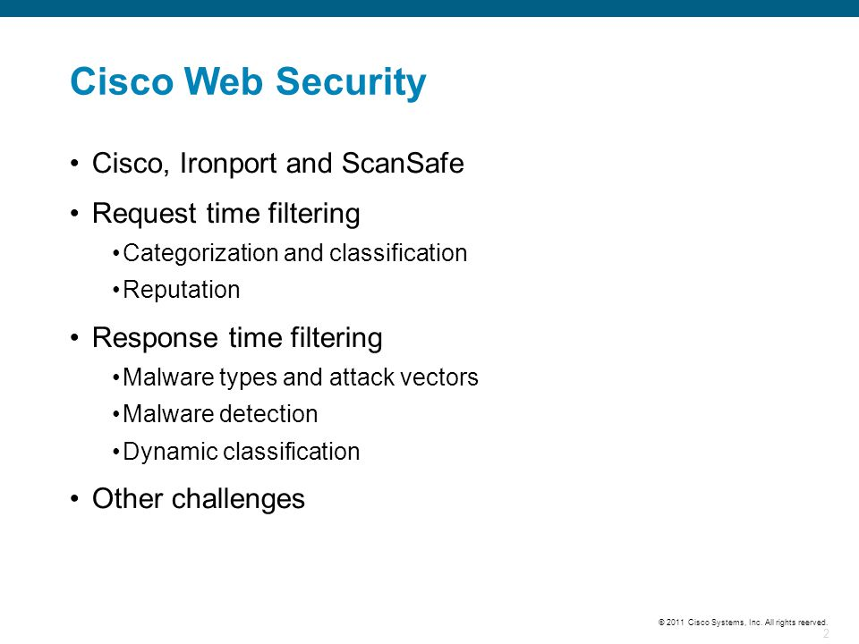 Cisco Web Security Cisco, Ironport and ScanSafe Request time filtering