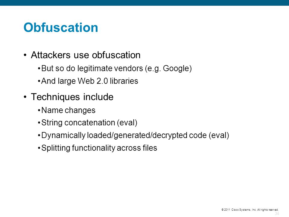 Obfuscation Attackers use obfuscation Techniques include