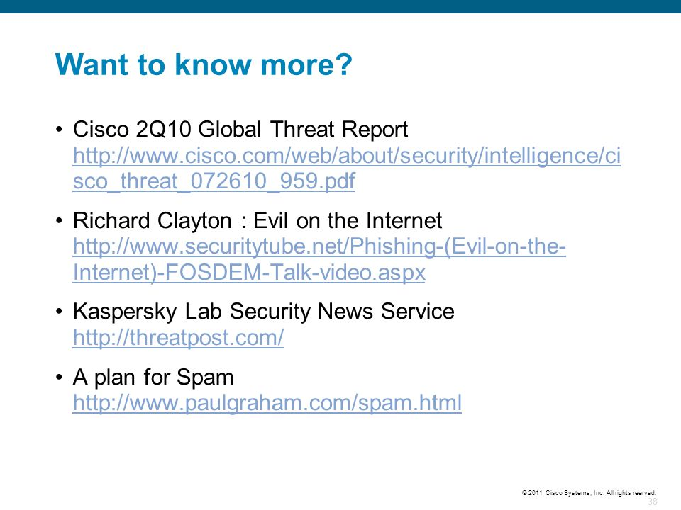 Want to know more Cisco 2Q10 Global Threat Report http://www.cisco.com/web/about/security/intelligence/cisco_threat_072610_959.pdf.