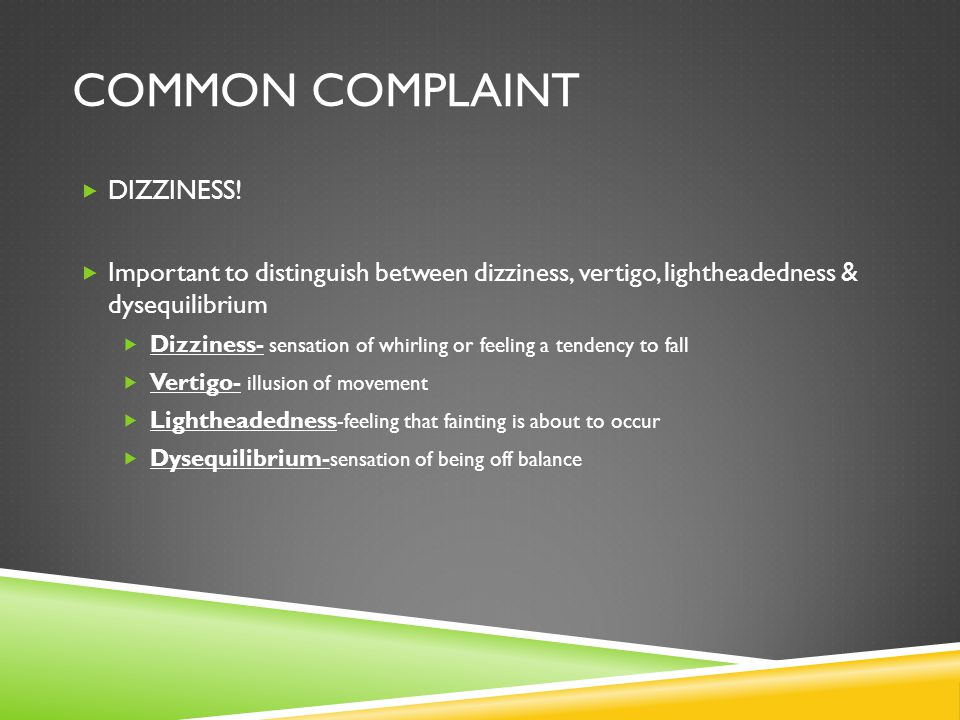 Common complaint DIZZINESS!