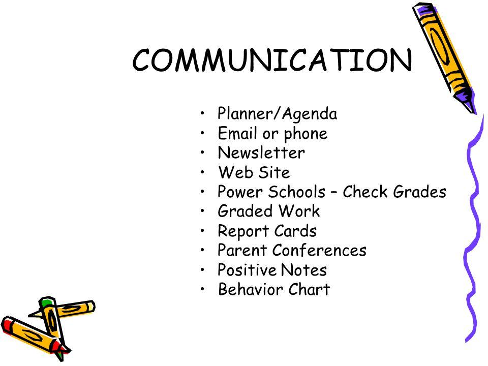 COMMUNICATION Planner/Agenda Email or phone Newsletter Web Site