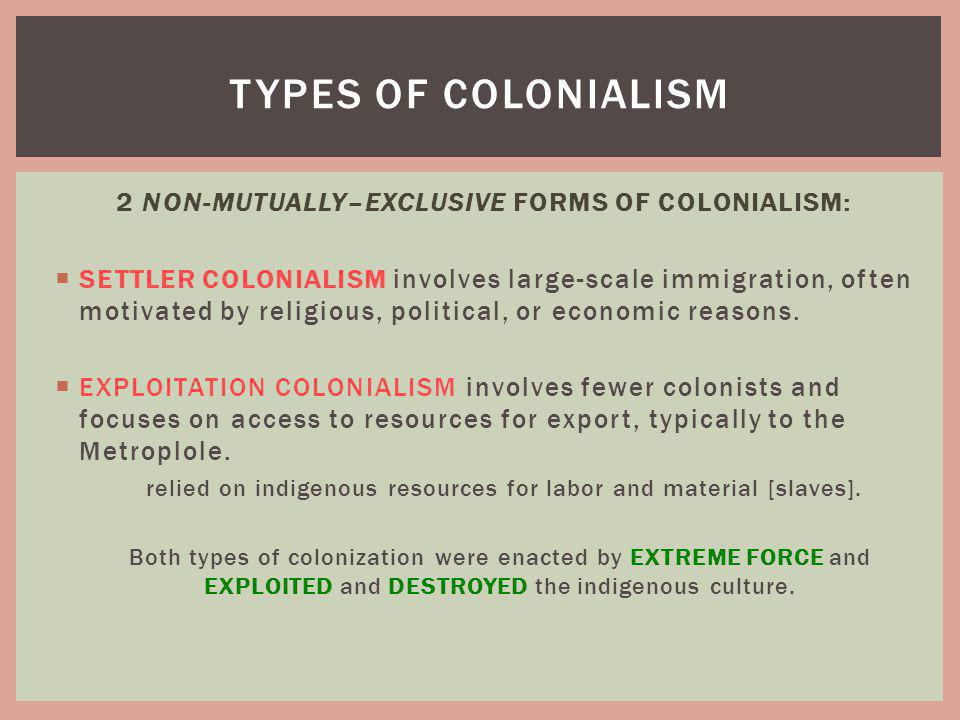 2 NON-MUTUALLY–EXCLUSIVE FORMS OF COLONIALISM: