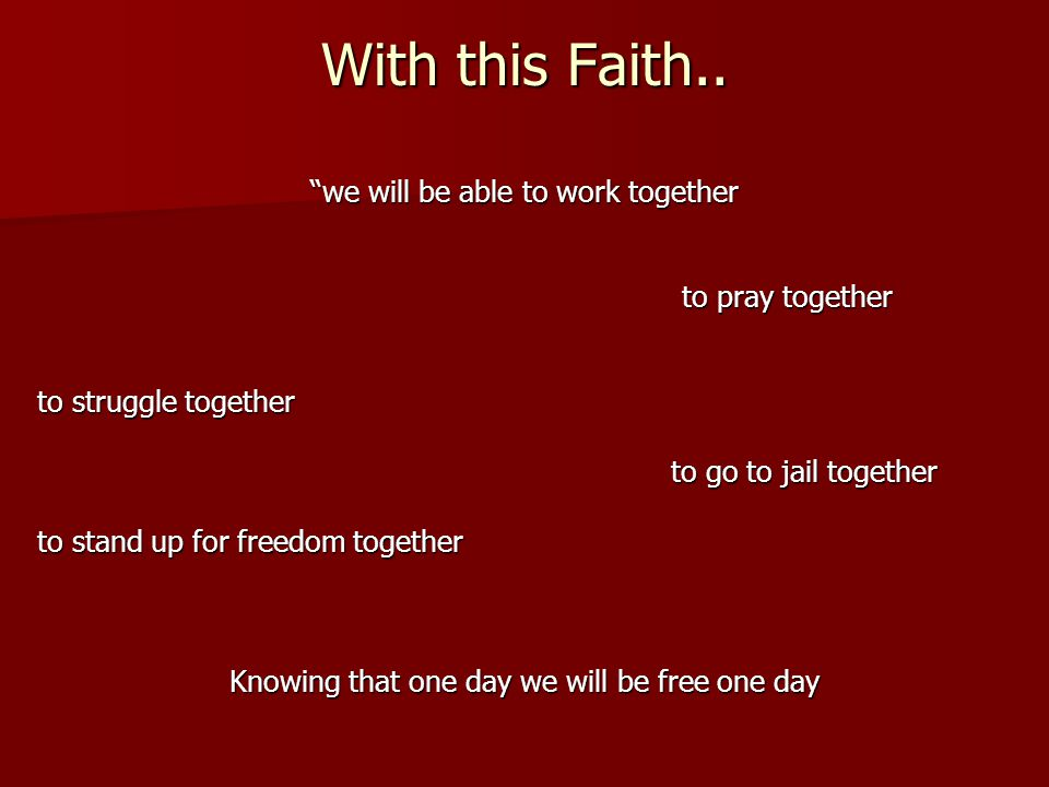With this Faith.. we will be able to work together to pray together