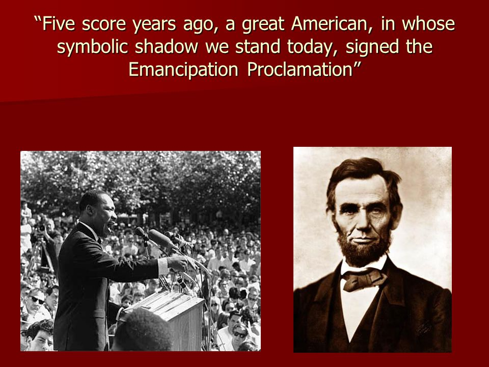 Five score years ago, a great American, in whose symbolic shadow we stand today, signed the Emancipation Proclamation