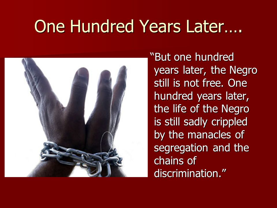 One Hundred Years Later….