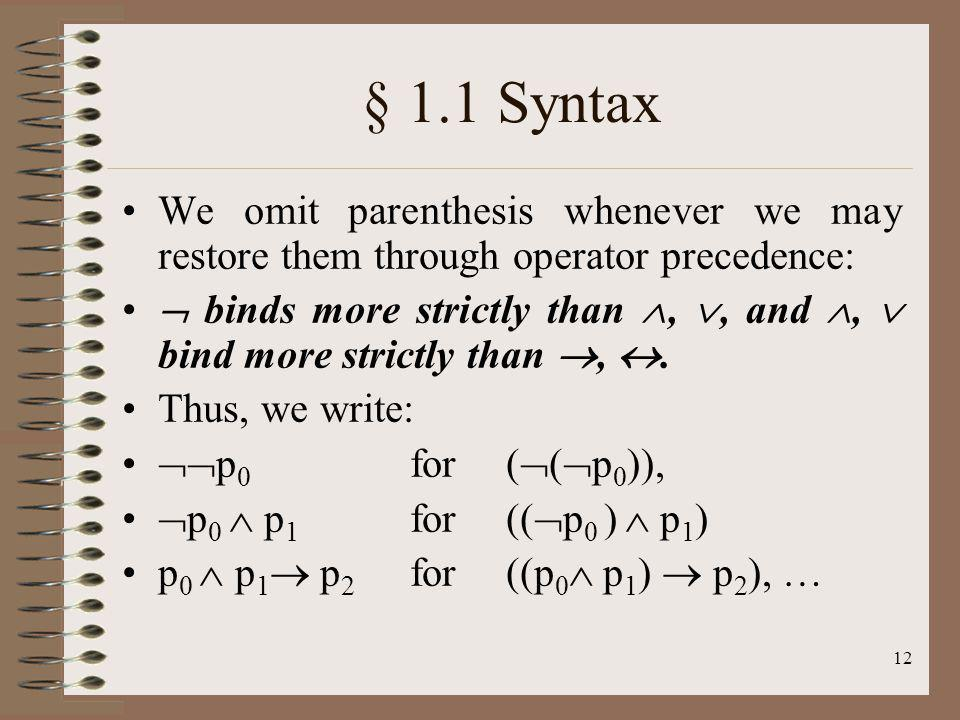 § 1.1 Syntax We omit parenthesis whenever we may restore them through operator precedence: