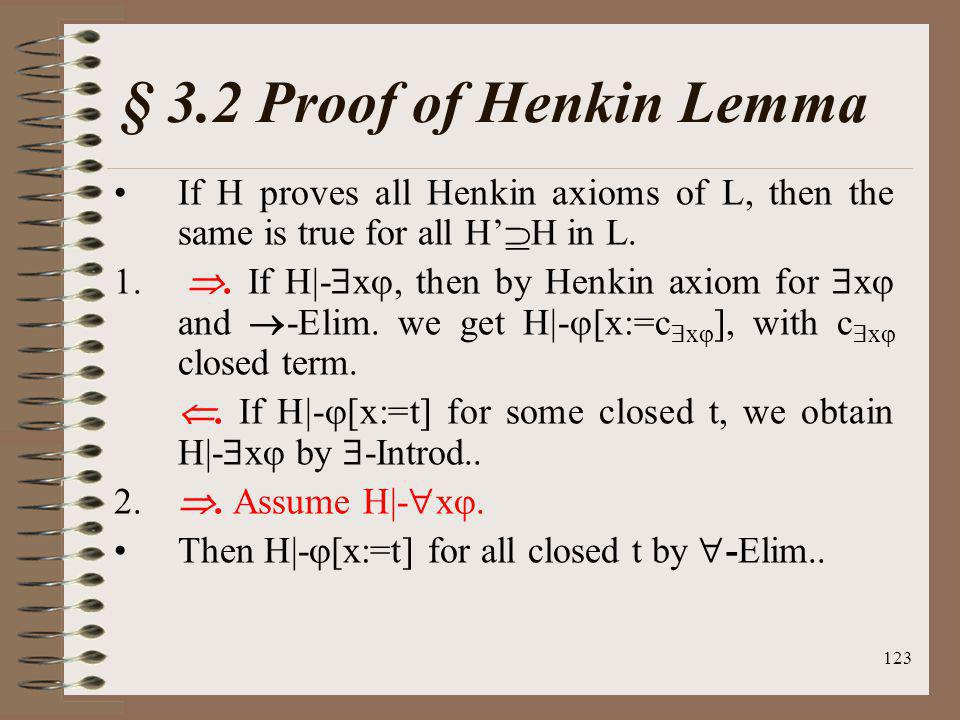 § 3.2 Proof of Henkin Lemma If H proves all Henkin axioms of L, then the same is true for all H'H in L.