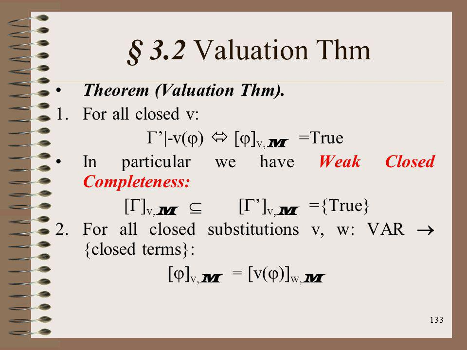 § 3.2 Valuation Thm Theorem (Valuation Thm). 1. For all closed v: