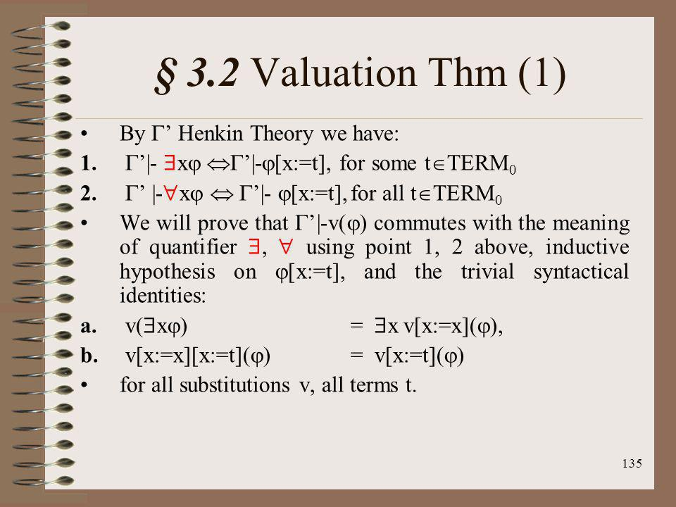 § 3.2 Valuation Thm (1) By ' Henkin Theory we have: