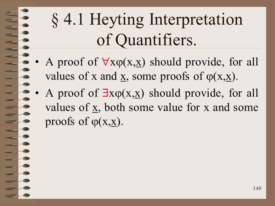 § 4.1 Heyting Interpretation of Quantifiers.
