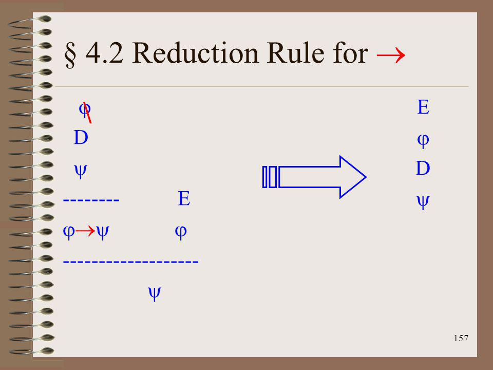 § 4.2 Reduction Rule for  \  D  -------- E  