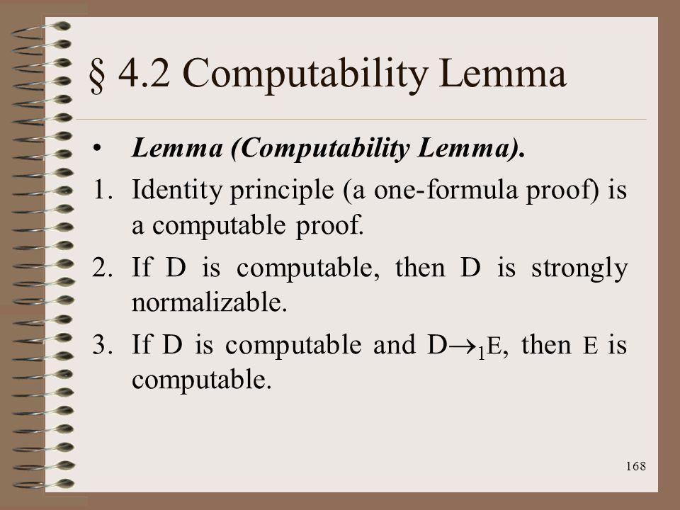§ 4.2 Computability Lemma Lemma (Computability Lemma).