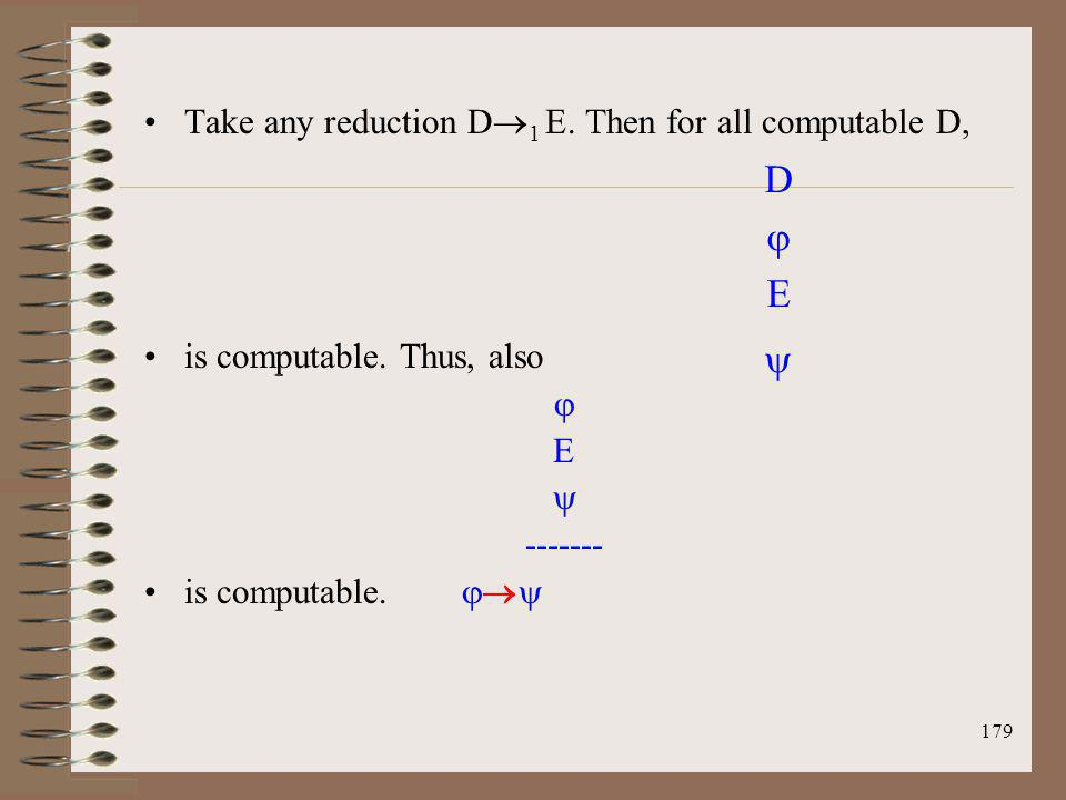 D  E  Take any reduction D1 E. Then for all computable D,
