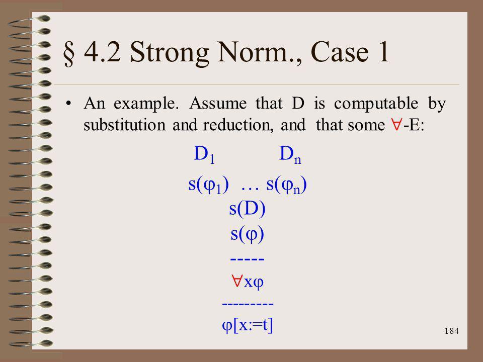 § 4.2 Strong Norm., Case 1 D1 Dn s(1) … s(n) s(D) s() -----
