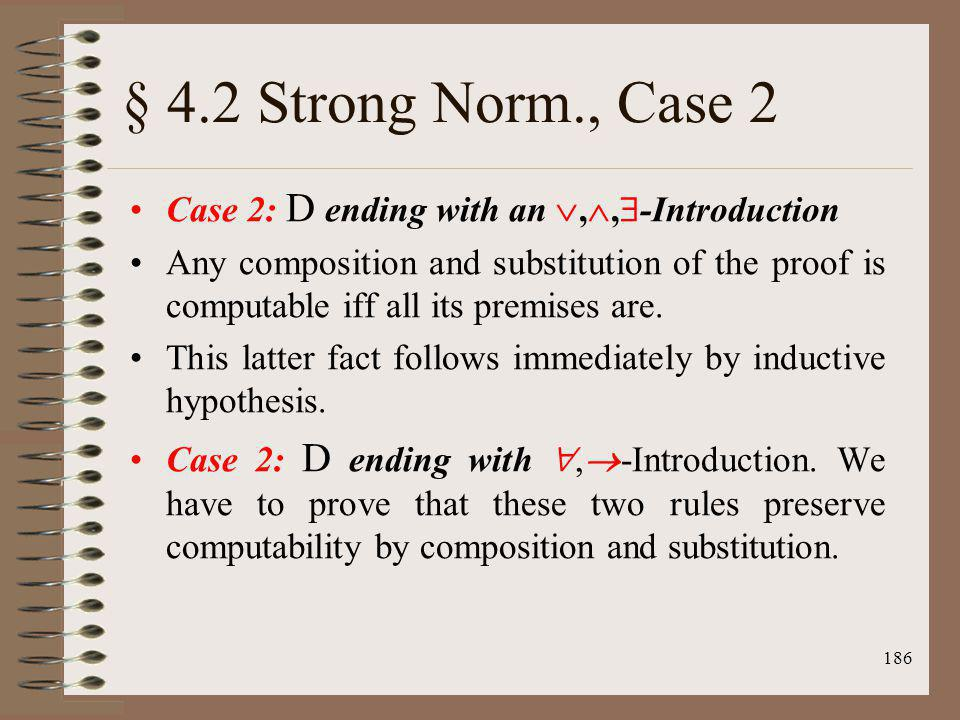 § 4.2 Strong Norm., Case 2 Case 2: D ending with an ,,-Introduction