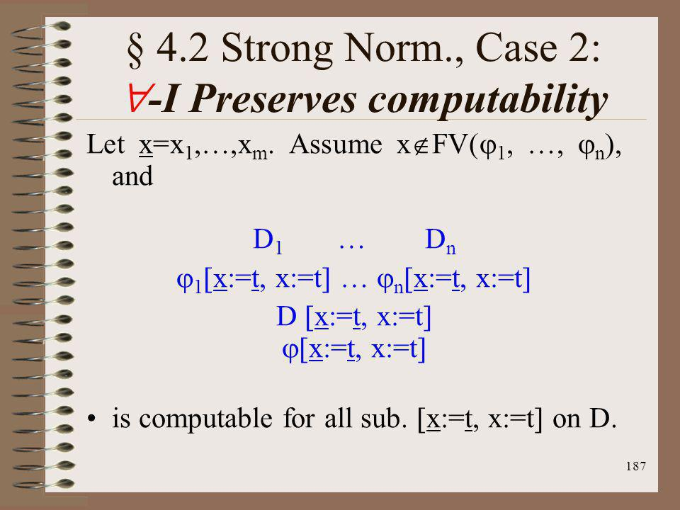 § 4.2 Strong Norm., Case 2: -I Preserves computability