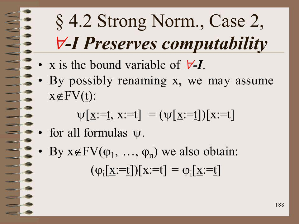 § 4.2 Strong Norm., Case 2, -I Preserves computability