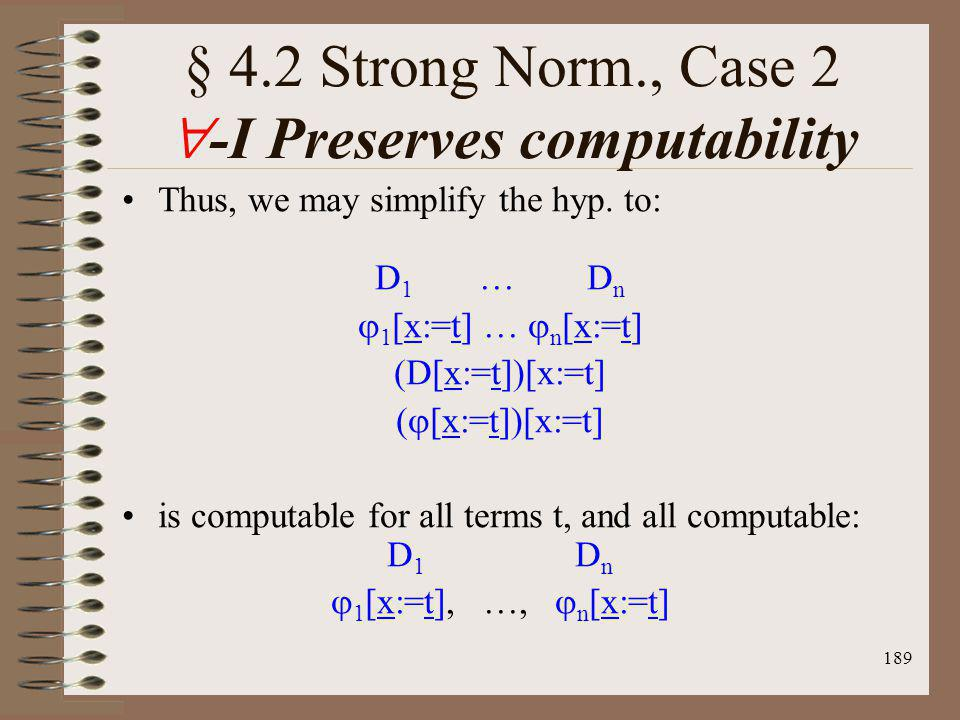 § 4.2 Strong Norm., Case 2 -I Preserves computability