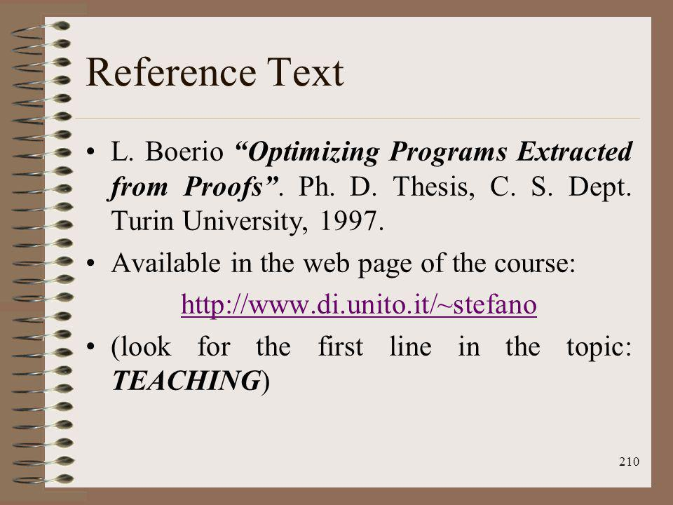 Reference Text L. Boerio Optimizing Programs Extracted from Proofs . Ph. D. Thesis, C. S. Dept. Turin University, 1997.