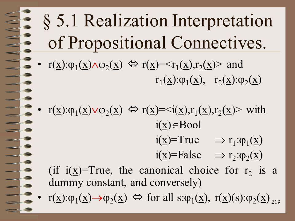 § 5.1 Realization Interpretation of Propositional Connectives.