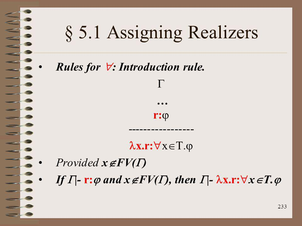 § 5.1 Assigning Realizers Rules for : Introduction rule.  … r: