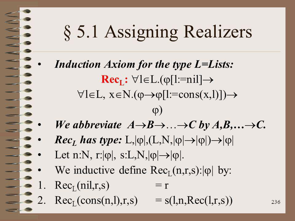 § 5.1 Assigning Realizers Induction Axiom for the type L=Lists: