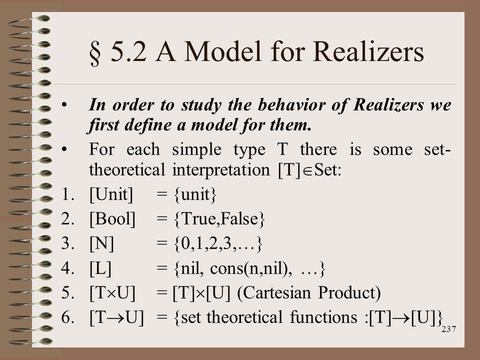 § 5.2 A Model for Realizers In order to study the behavior of Realizers we first define a model for them.