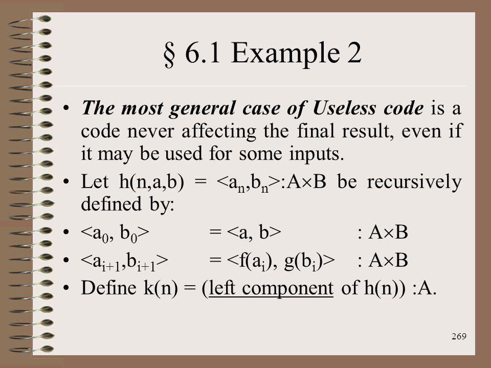 § 6.1 Example 2 The most general case of Useless code is a code never affecting the final result, even if it may be used for some inputs.